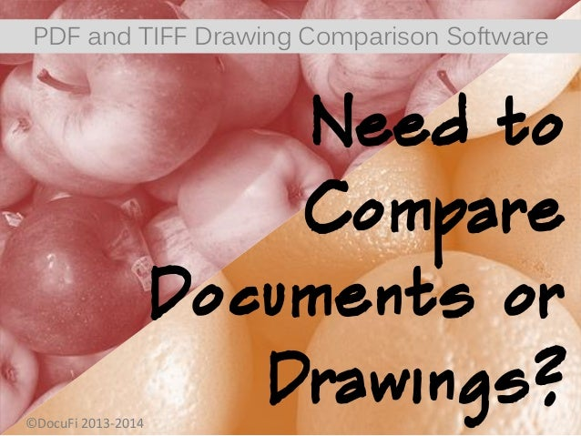 Need to Compare Documents or Drawings? PDF and TIFF Drawing Comparison Software ©DocuFi 2013-2014
