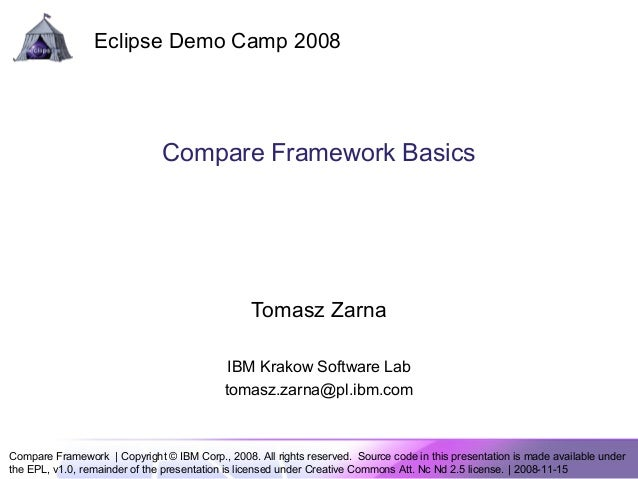 Compare Framework | Copyright © IBM Corp., 2008. All rights reserved. Source code in this presentation is made available u...