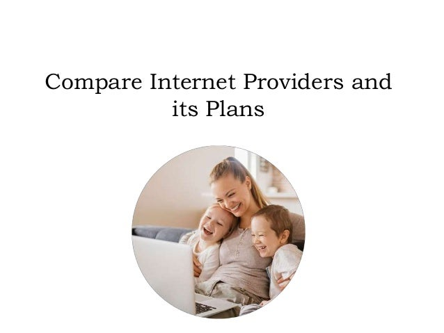 Compare Internet Providers >> Compare Internet Providers And Its Plans