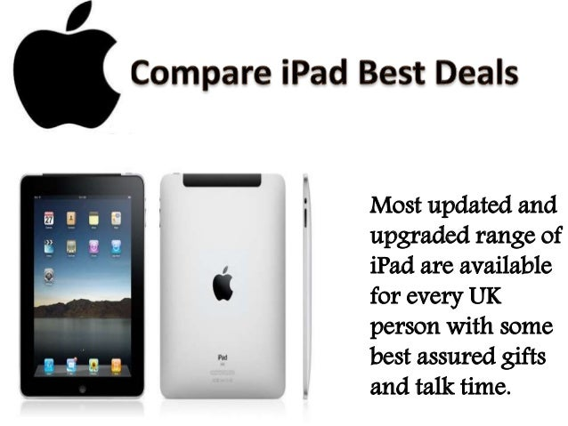 Most updated and upgraded range of iPad are available for every UK person with some best assured gifts and talk time.