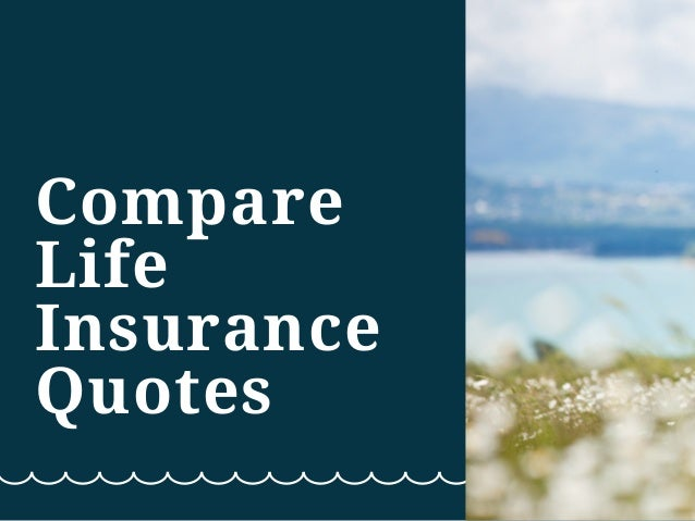 Compare Life Insurance Quotes New Compare Life Insurance Quotes