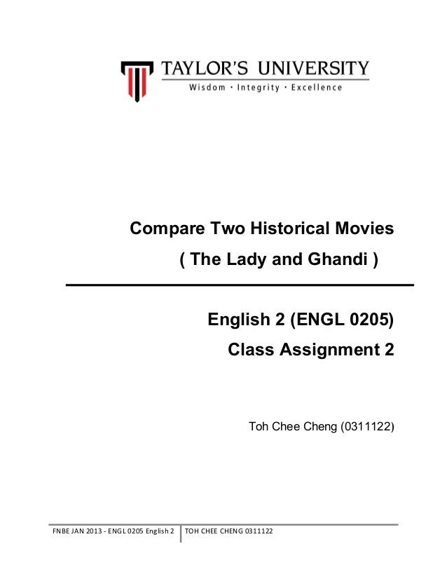 Compare Two Historical Movies( The Lady and Ghandi )English 2 (ENGL 0205)Class Assignment 2Toh Chee Cheng (0311122)FNBE JA...