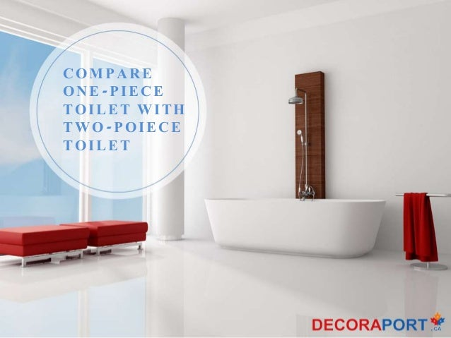 COMPARE ONE-PIECE TOILET WITH TWO-POIECE TOILET
