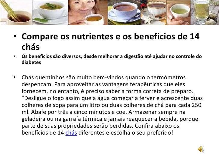 Compare os nutrientes e os benefícios de 14 chás <br />Os benefícios são diversos, desde melhorar a digestão até ajudar no...