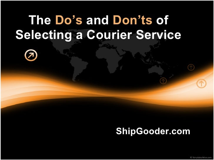 The Do's and Don'ts of Selecting a Courier Service                     ShipGooder.com