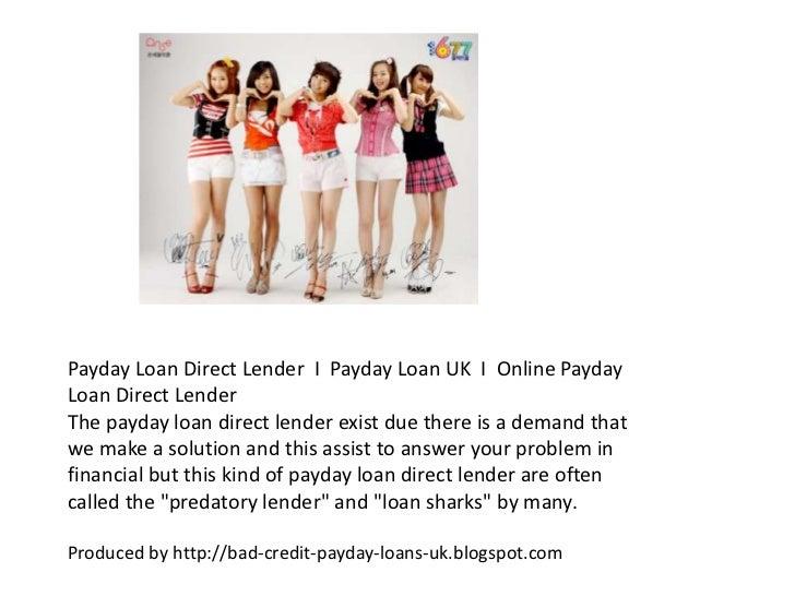 Payday Loan Direct Lender  I  Payday Loan UK  I  Online Payday Loan Direct Lender<br />The payday loan direct lender exist...