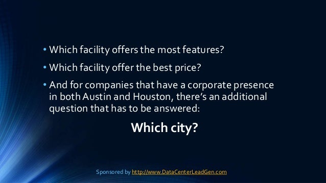 • Which facility offers the most features? • Which facility offer the best price? • And for companies that have a corporat...