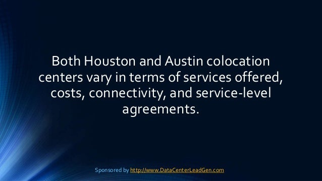 Both Houston and Austin colocation centers vary in terms of services offered, costs, connectivity, and service-level agree...