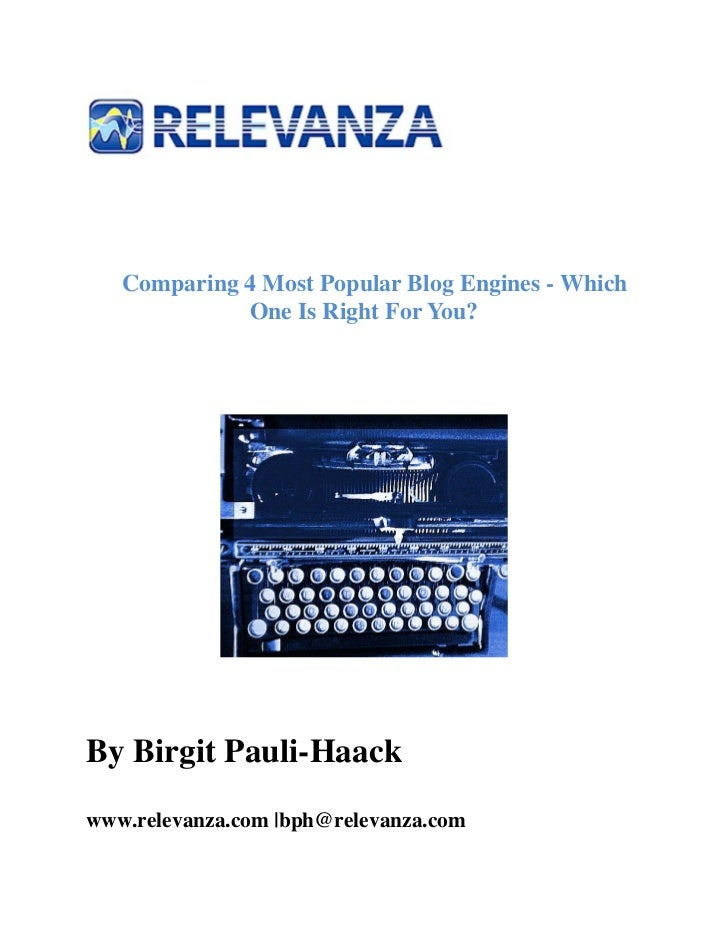 Comparing 4 Most Popular Blog Engines - Which             One Is Right For You?By Birgit Pauli-Haackwww.relevanza.com |bph...