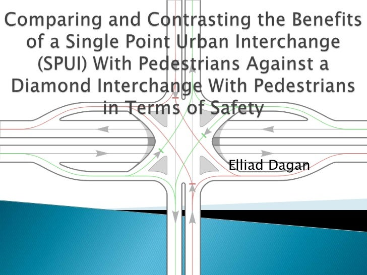 Comparing and Contrasting the Benefits of a Single Point Urban Interchange (SPUI) With Pedestrians Against a Diamond Inter...