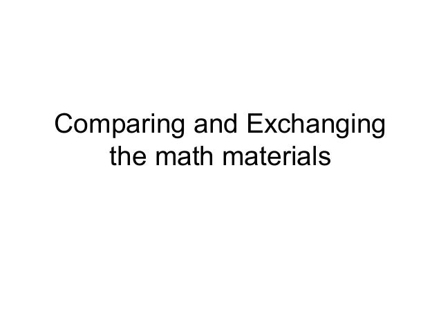 Comparing and Exchanging the math materials