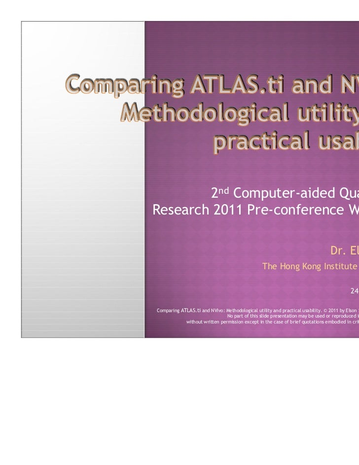 Comparing ATLAS.ti and NVivo: Methodological utility and practical usability. © 2011 by Elson Szeto. All rights reserved. ...