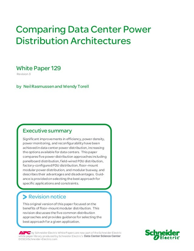 Comparin g Data Ce nter Power  Distribution Architectures  White Paper 129  Revision 3  by Neil Rasmussen and Wendy Torell...