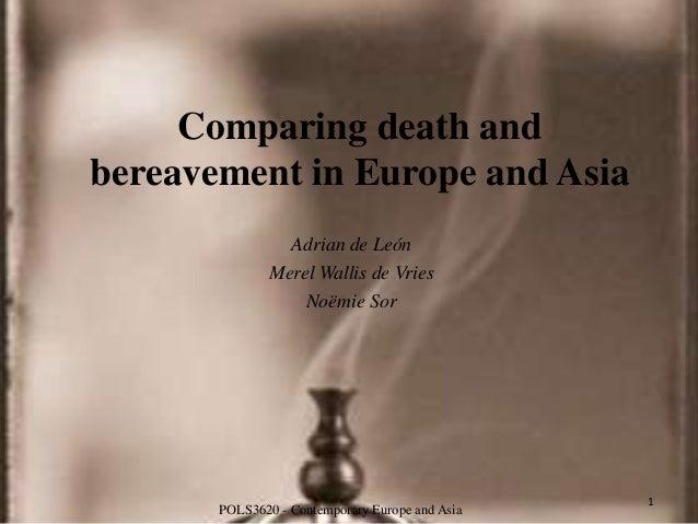 Comparing death andbereavement in Europe and Asia                Adrian de León              Merel Wallis de Vries        ...