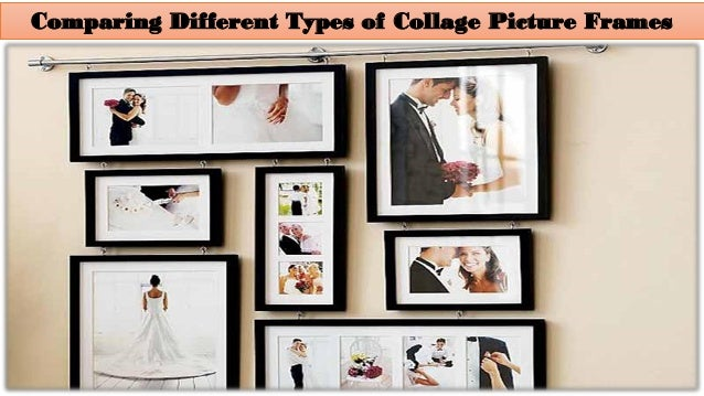 Comparing Different Types Of Collage Picture Frames