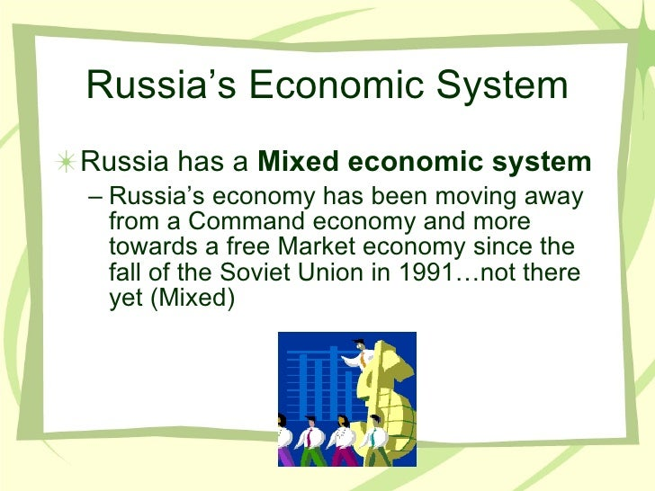 essays on the russian economic system Economic system of ukraine essay----- economic systems culminating task ----- ukraine in this report i will discuss and evaluate the economic system of ukraine and attempt to address how ukraine's economic system affects its industries and people.