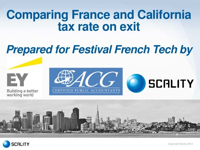 Copyright Scality 2014 Comparing France and California tax rate on exit Prepared for Festival French Tech by