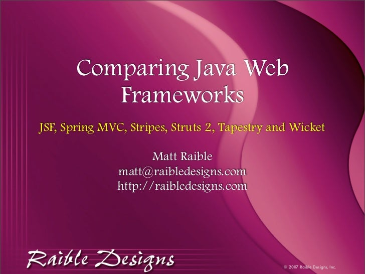 Comparing Java Web           Frameworks JSF, Spring MVC, Stripes, Struts 2, Tapestry and Wicket                       Matt...