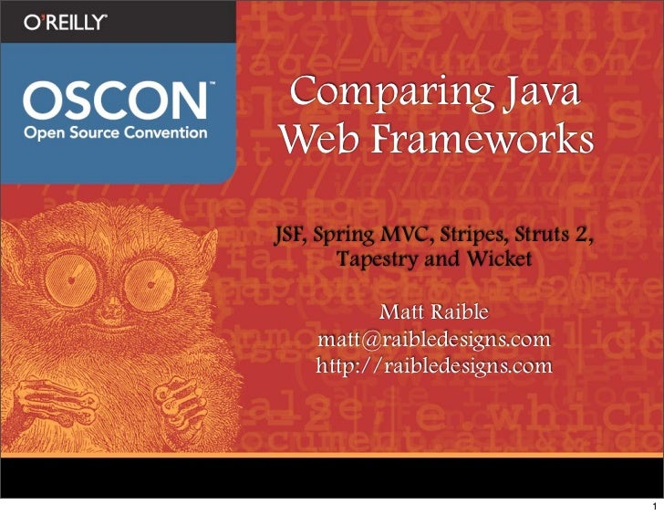 Comparing Java Web Frameworks JSF, Spring MVC, Stripes, Struts 2,        Tapestry and Wicket             Matt Raible     m...