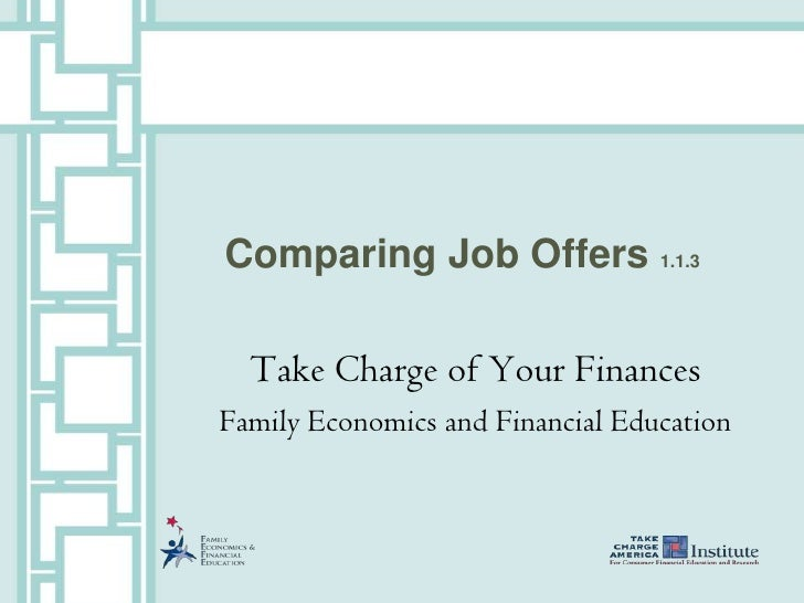 Comparing Job Offers 1.1.3  Take Charge of Your FinancesFamily Economics and Financial Education