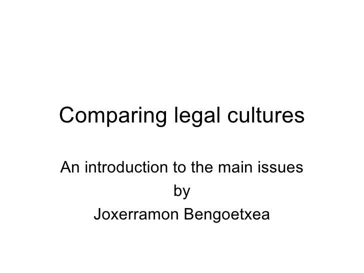 Comparing legal cultures An introduction to the main issues by Joxerramon Bengoetxea