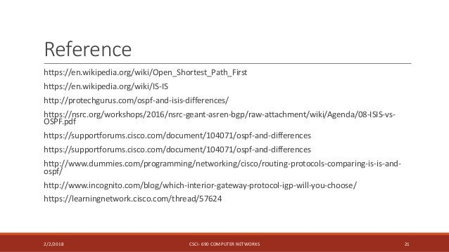 Reference https://en.wikipedia.org/wiki/Open_Shortest_Path_First https://en.wikipedia.org/wiki/IS-IS http://protechgurus.c...