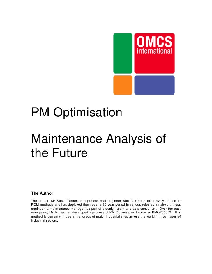PM Optimisation  Maintenance Analysis of the Future  The Author The author, Mr Steve Turner, is a professional engineer wh...