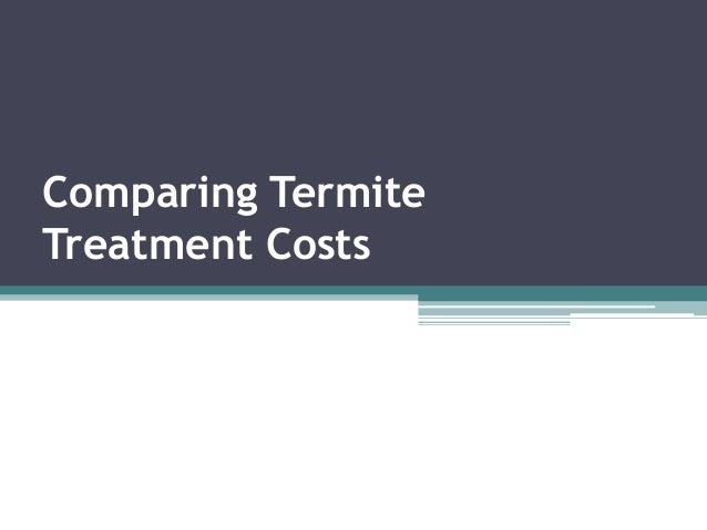 Comparing Termite Treatment Costs
