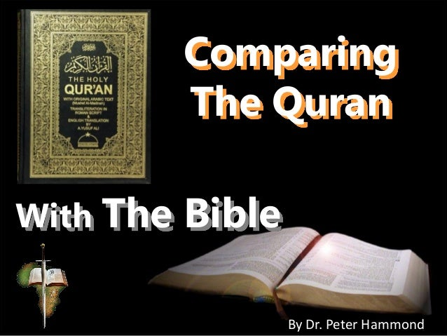 Comparing The Quran With The Bible By Dr. Peter Hammond