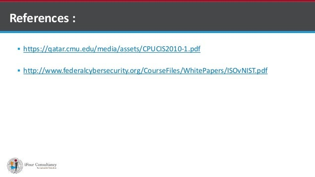  https://qatar.cmu.edu/media/assets/CPUCIS2010-1.pdf  http://www.federalcybersecurity.org/CourseFiles/WhitePapers/ISOvNI...