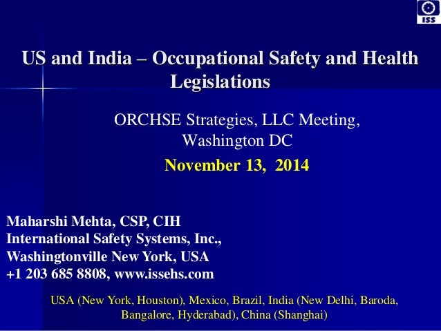 US and India – Occupational Safety and Health Legislations ORCHSE Strategies, LLC Meeting, Washington DC November 13, 2014...