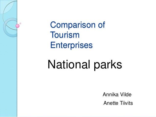Comparison of Tourism Enterprises  National parks Annika Vilde Anette Tiivits