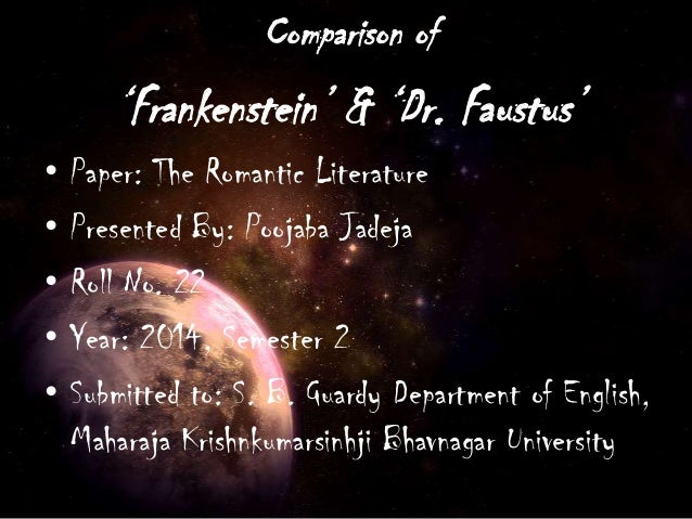 How does Marlowe's Doctor Faustus compare to Shelley's Frankenstein?