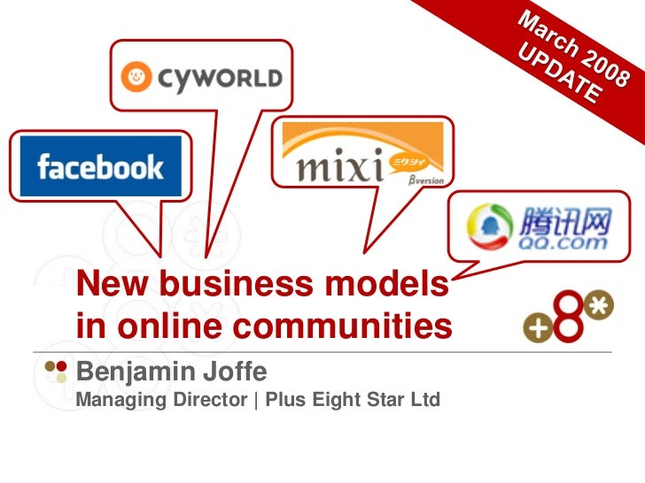 New business models in online communities Benjamin Joffe Managing Director | Plus Eight Star Ltd