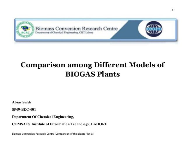 1 Biomass Conversion Research Centre [Comparison of the biogas Plants] Comparison among Different Models of BIOGAS Plants ...