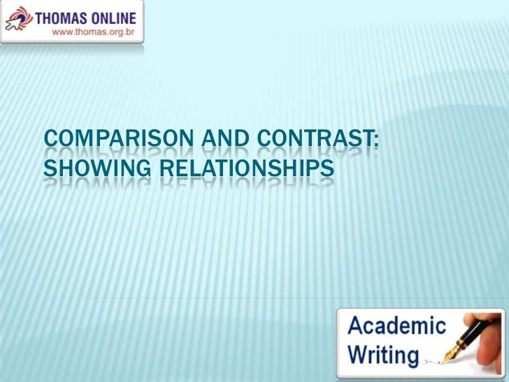 Comparison and Contrast: Showing Relationships<br />