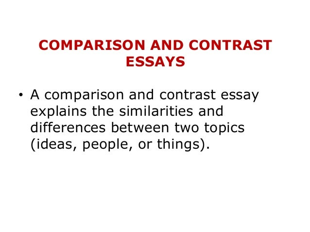 essay of comparison ideas Here is the list of top 30 powerful compare and contrast essay topics for free which will help you choose the one you really like get inspired date: mar 31, 2017 compare and contrast essay.