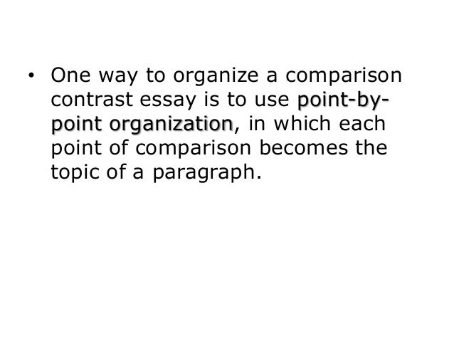 comparison and contrast essay  5 • one way to organize a comparison contrast essay