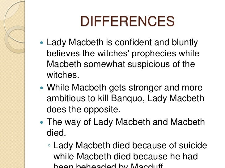 compare contrast lady macbeth and macbeth essay A look at the different behavior of macbeth and lady macbeth after the  by character-contrast our conception of macbeth's  essay topics on macbeth.