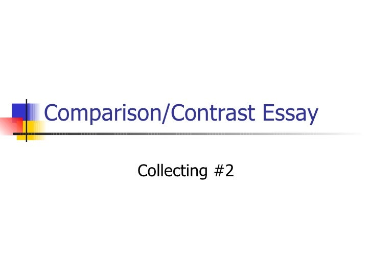 comparisoncontrast synthesis comparison contrast essay collecting 2