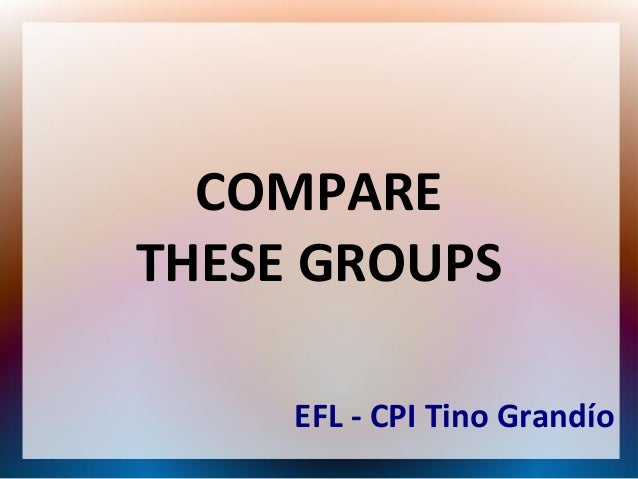EFL - CPI Tino Grandío COMPARE THESE GROUPS