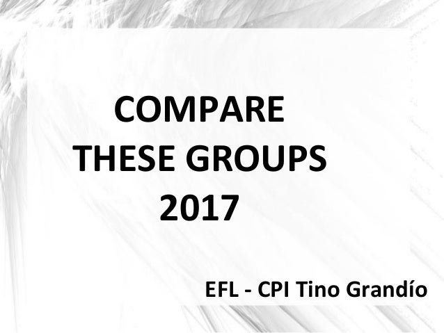 EFL - CPI Tino Grandío COMPARE THESE GROUPS 2017