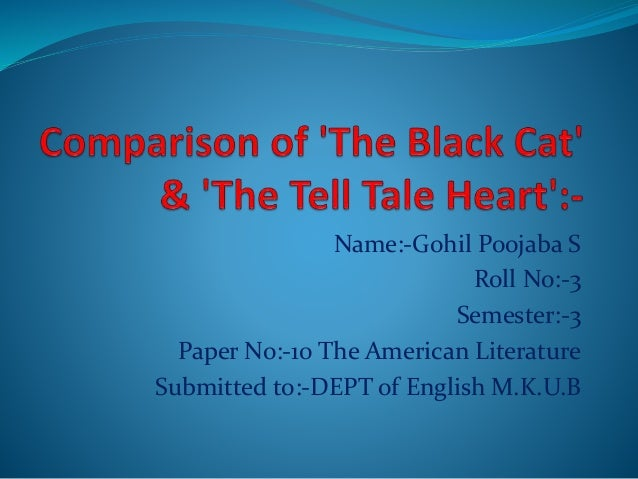 "comparison black cat and tell tale heart Written assignment: comparison with poe's ""black cat"" write an essay where you compare ea poe's short story ""the black cat"" and ""the tell-tale heart."