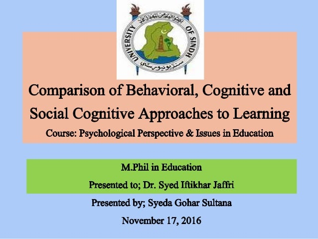 behavioral and social cognitive approaches to forming Social cognitive theory (sct), used in psychology, education,  behavioral: the response an individual receives after they perform a behavior (ie provide chances .
