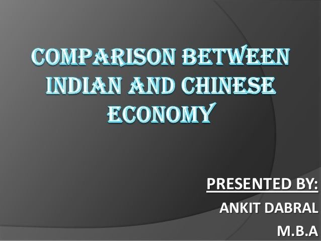 comparative study of india and china as economies Female entrepreneurs in transitional economies: a comparative study of women in the business workplace in india and china.