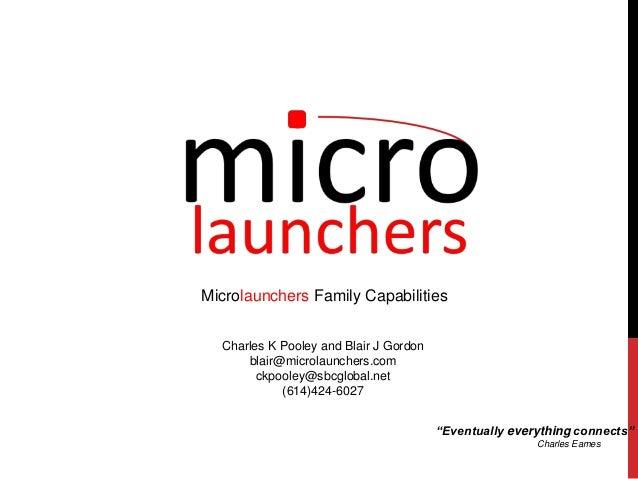 Microlaunchers Family Capabilities Charles K Pooley and Blair J Gordon blair@microlaunchers.com ckpooley@sbcglobal.net (61...