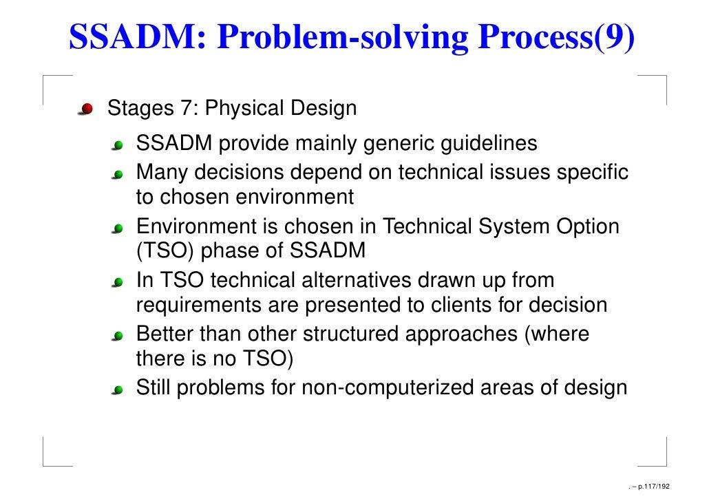 comparison between ssadm and ssm A comparison between two methodologies effectively besides, the  implementation  nimsad, framework, ssadm, ethics, methodology,  information system 1-introduction  7- ssm stands for (soft system  methodology) 8- rad stands for.