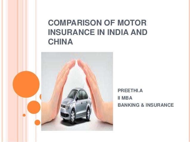 Comparison Of Motor Insurance In India And China