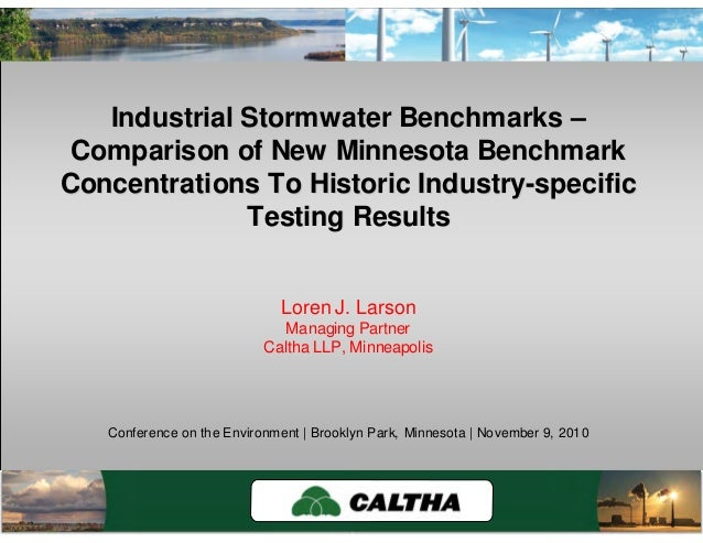 Caltha LLPCaltha LLP www.calthacompany.com/?page_id=16 Industrial Stormwater BenchmarksIndustrial Stormwater Benchmarks ––...
