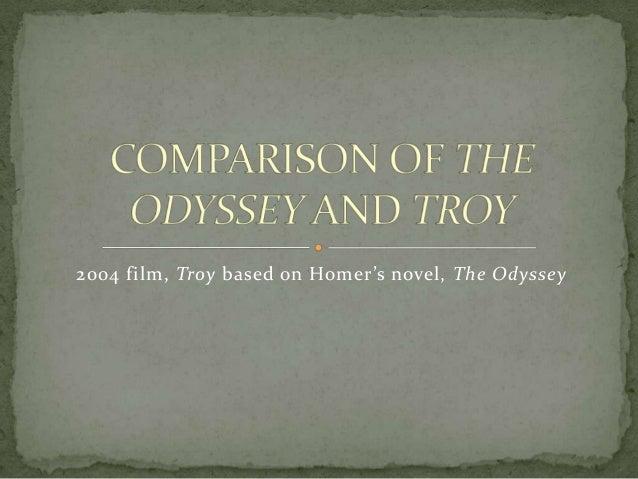 2004 film, Troy based on Homer's novel, The Odyssey